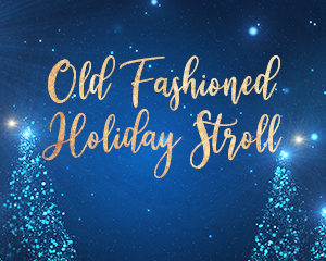 Old Fashioned Holiday Stroll @ Parking Lot and Zumwalt Park