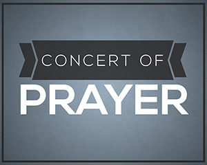 Concert of Prayer @ Worship Center