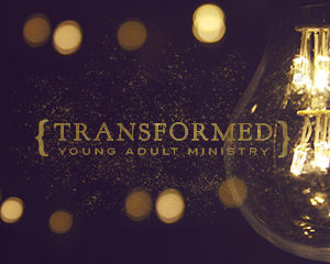 Transformed Young Adult Ministry @ Annex