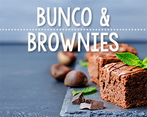 Bunco & Brownies Women's Ministry Event @ Fellowship Hall
