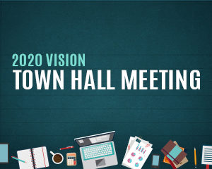 2020 Vision Town Hall Meeting @ Worship Center