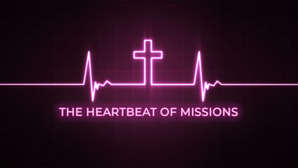 The Heartbeat of Missions Image